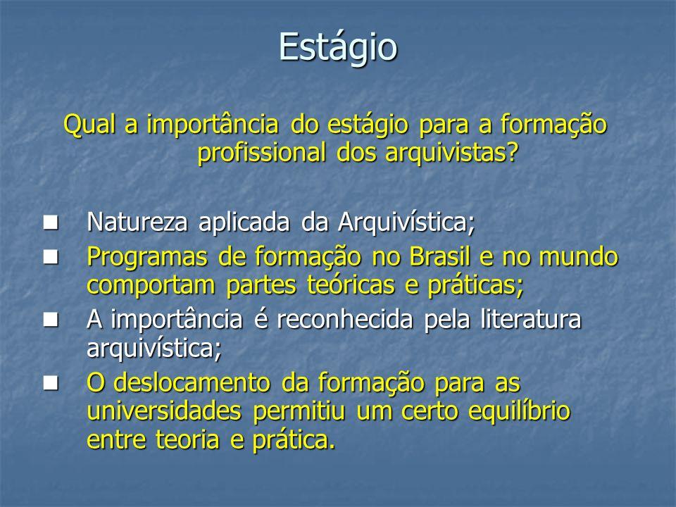 Estágio Qual a importância do estágio para a formação profissional dos arquivistas Natureza aplicada da Arquivística;