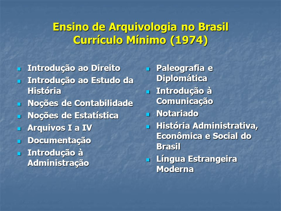 Ensino de Arquivologia no Brasil Currículo Mínimo (1974)