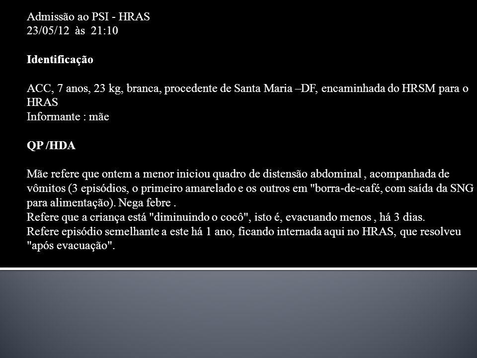 Admissão ao PSI - HRAS 23/05/12 às 21:10. Identificação.