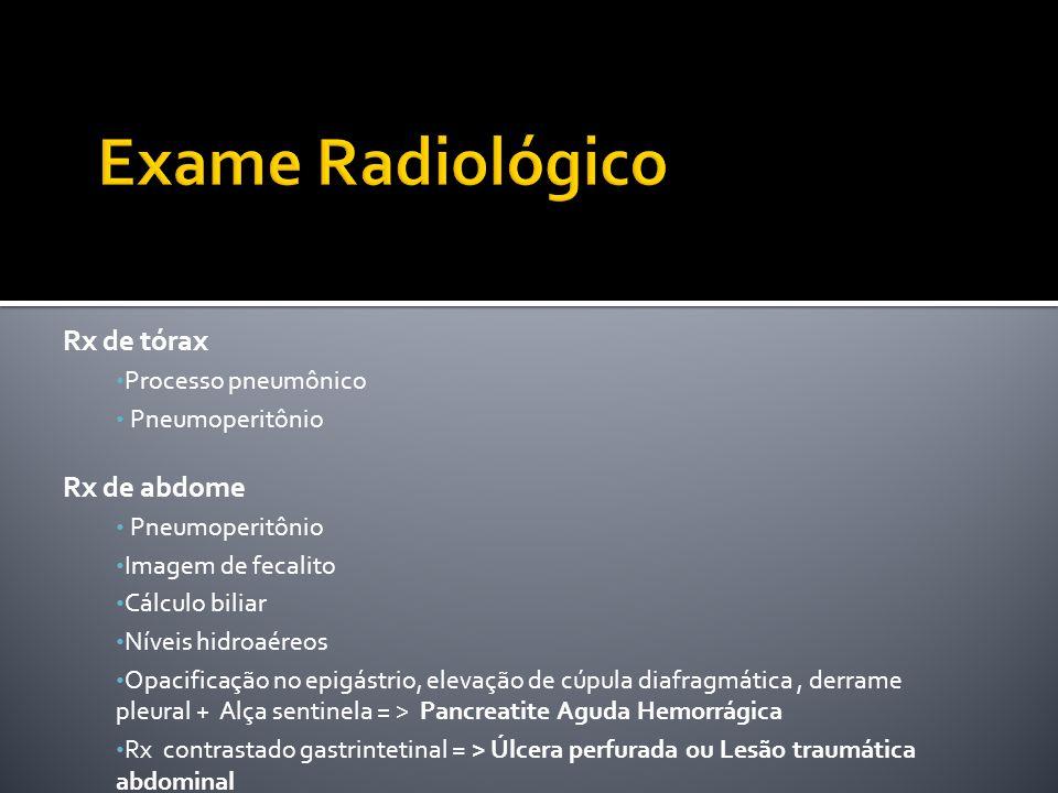 Rx de tórax Rx de abdome Processo pneumônico Pneumoperitônio