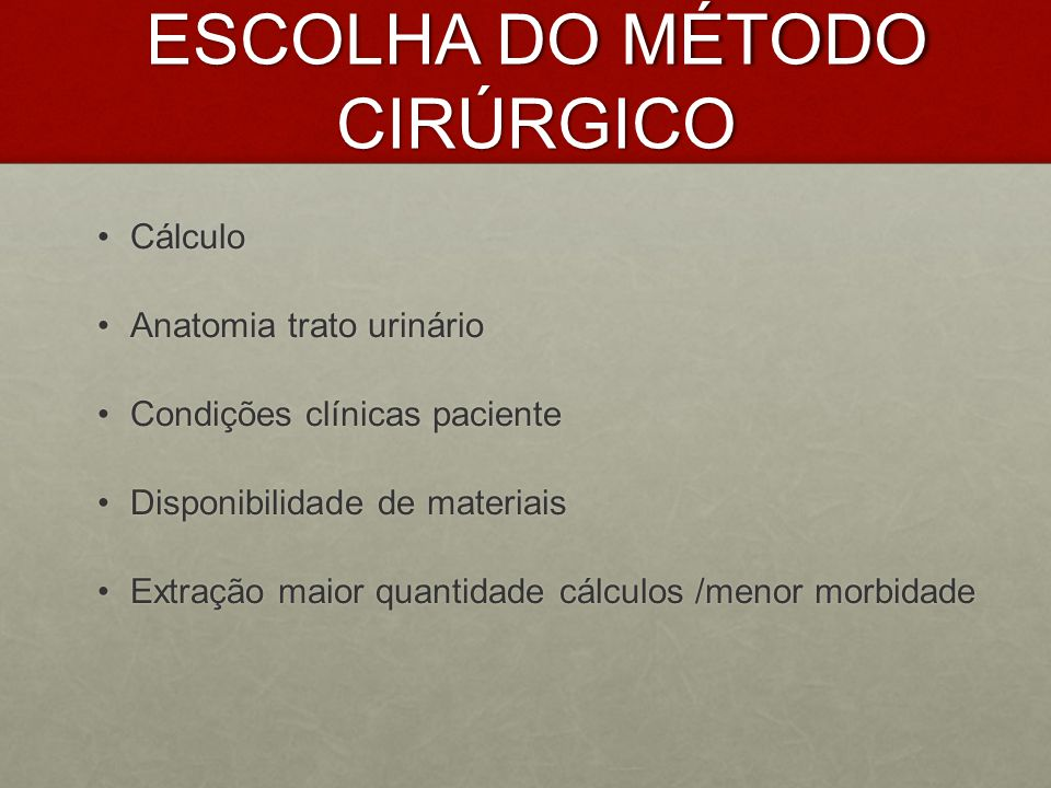 ESCOLHA DO MÉTODO CIRÚRGICO