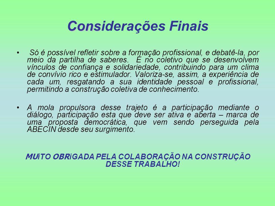 MUiTO OBRiGADA PELA COLABORAÇÃO NA CONSTRUÇÃO DESSE TRABALHO!