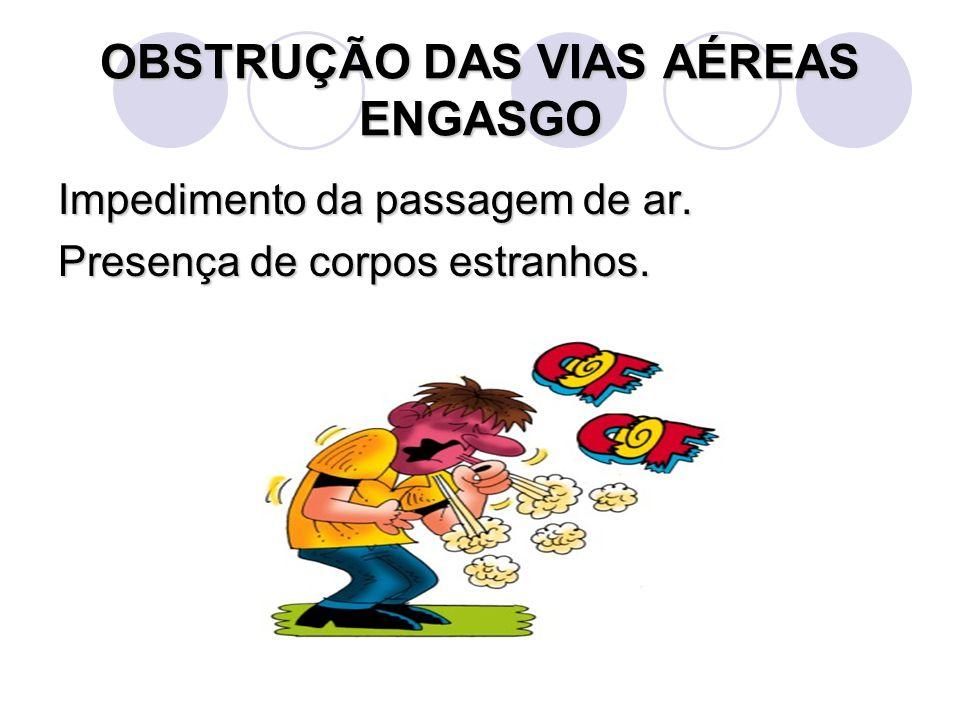 OBSTRUÇÃO DAS VIAS AÉREAS ENGASGO