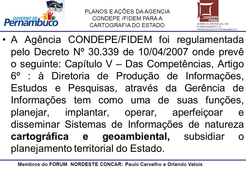 A Agência CONDEPE/FIDEM foi regulamentada pelo Decreto Nº 30