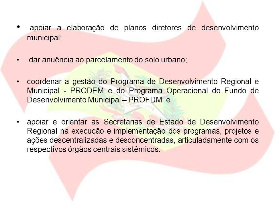 apoiar a elaboração de planos diretores de desenvolvimento municipal;