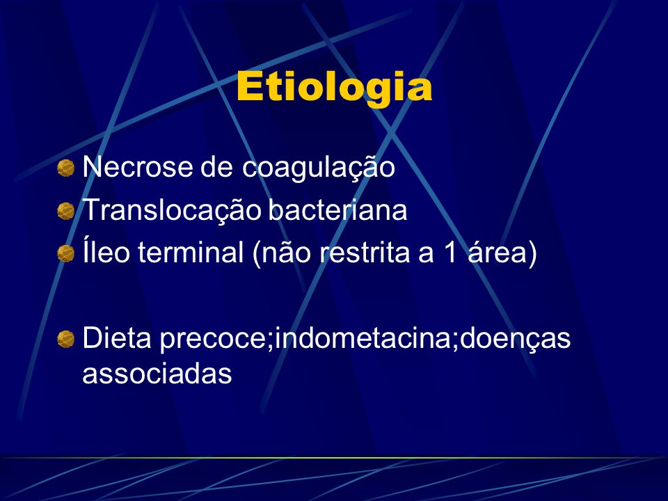 Etiologia Necrose de coagulação Translocação bacteriana
