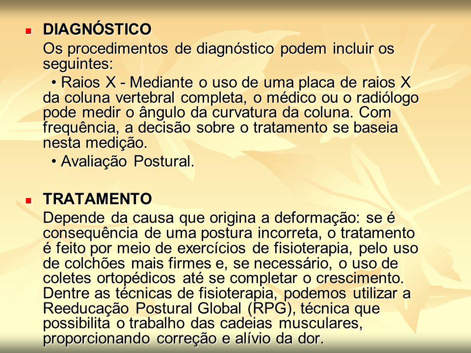 DIAGNÓSTICO Os procedimentos de diagnóstico podem incluir os seguintes: