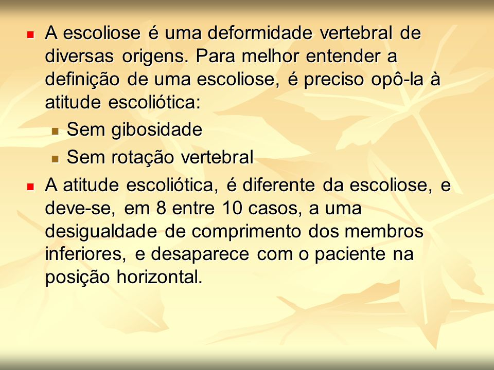 A escoliose é uma deformidade vertebral de diversas origens