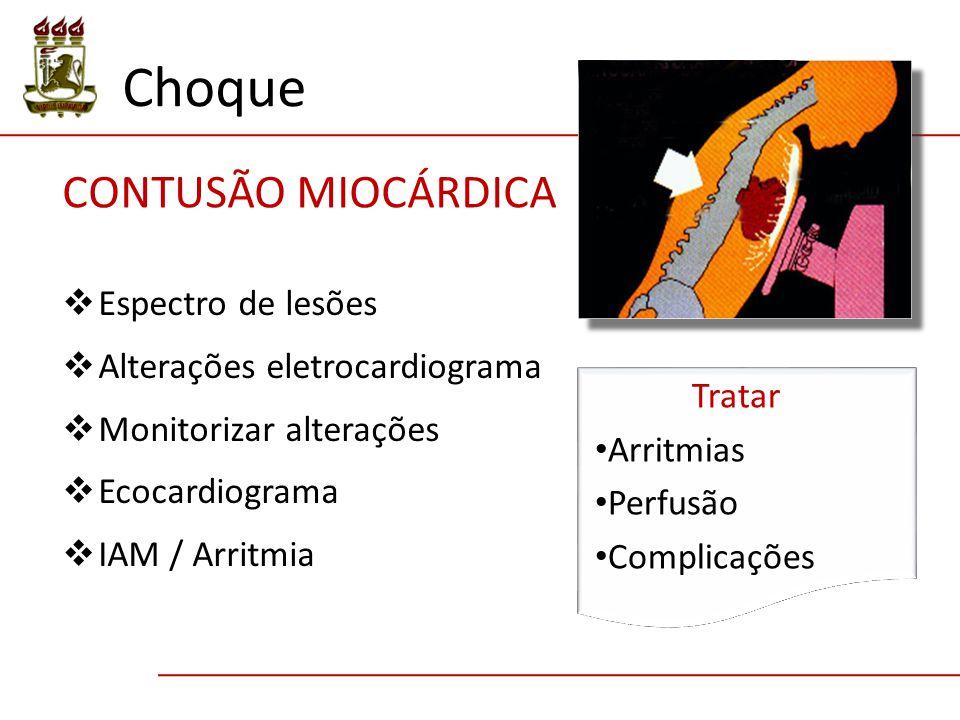 Choque CONTUSÃO MIOCÁRDICA Espectro de lesões