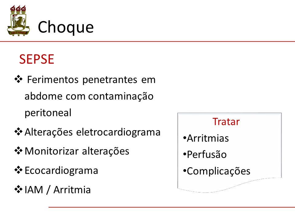Choque SEPSE. Ferimentos penetrantes em abdome com contaminação peritoneal. Alterações eletrocardiograma.