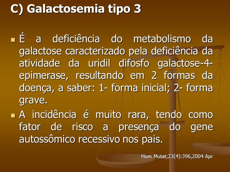 C) Galactosemia tipo 3
