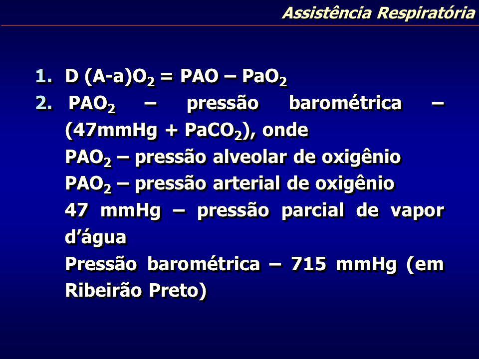 PAO2 – pressão barométrica – (47mmHg + PaCO2), onde