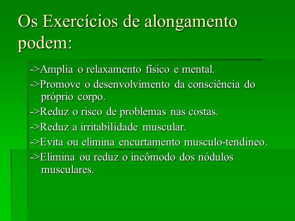 Os Exercícios de alongamento podem: