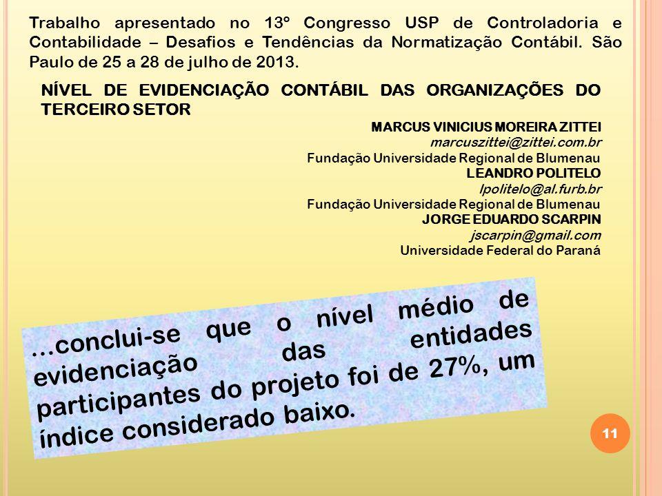 Trabalho apresentado no 13º Congresso USP de Controladoria e Contabilidade – Desafios e Tendências da Normatização Contábil. São Paulo de 25 a 28 de julho de 2013.