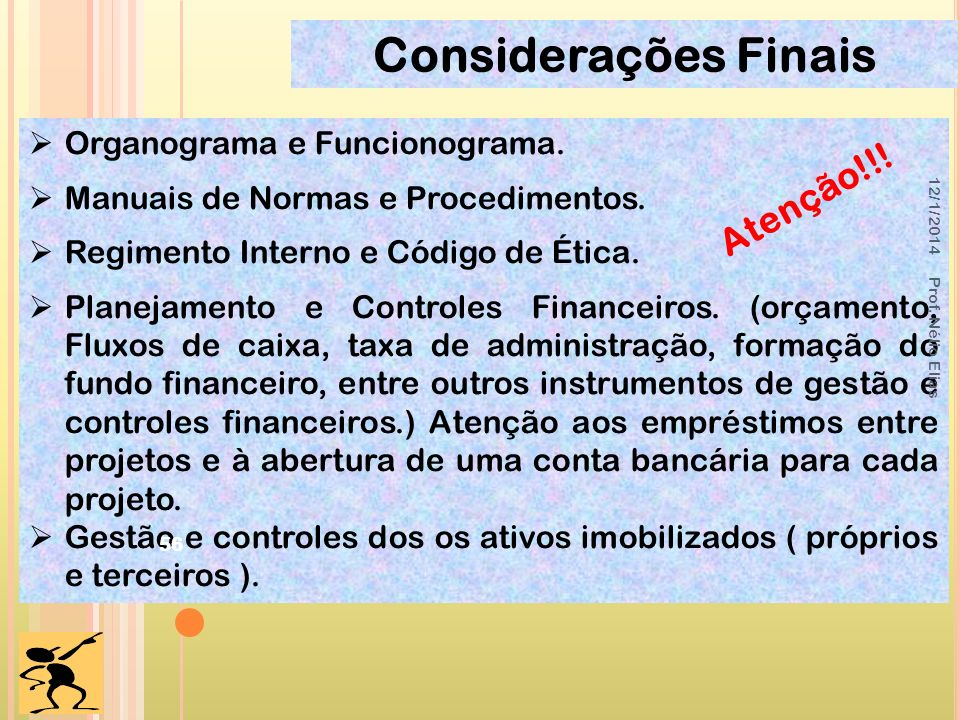 Considerações Finais Atenção!!! Organograma e Funcionograma.