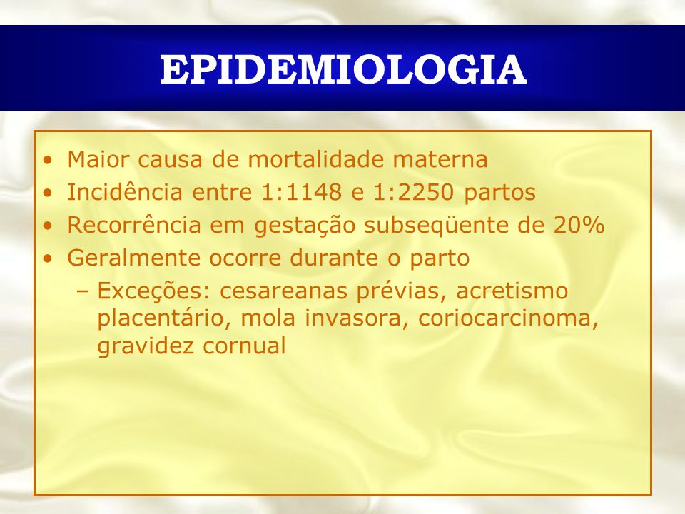 EPIDEMIOLOGIA Maior causa de mortalidade materna