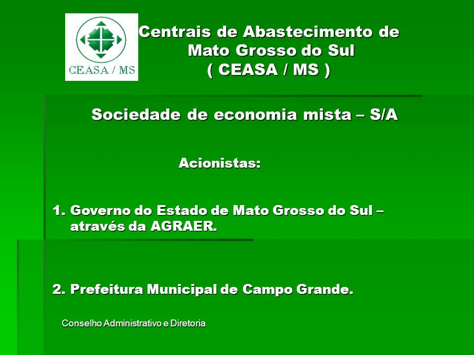 Centrais de Abastecimento de Mato Grosso do Sul ( CEASA / MS )