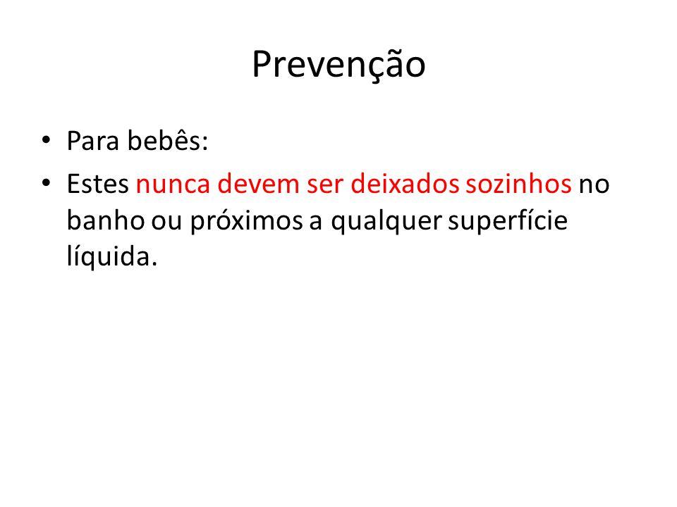 Prevenção Para bebês: Estes nunca devem ser deixados sozinhos no banho ou próximos a qualquer superfície líquida.