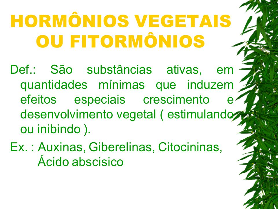 HORMÔNIOS VEGETAIS OU FITORMÔNIOS
