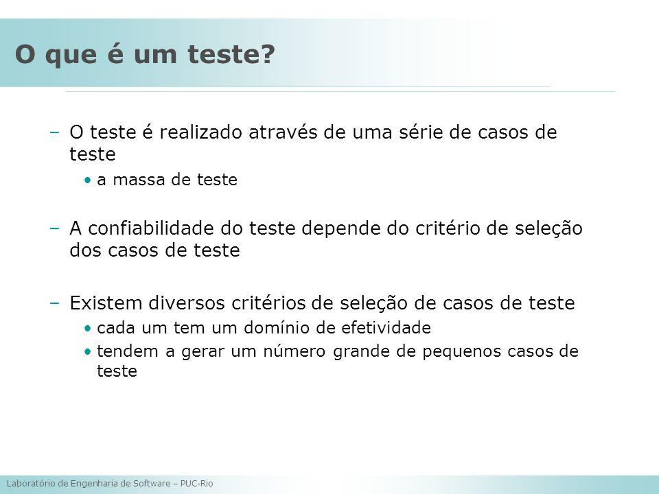 O que é um teste O teste é realizado através de uma série de casos de teste. a massa de teste.