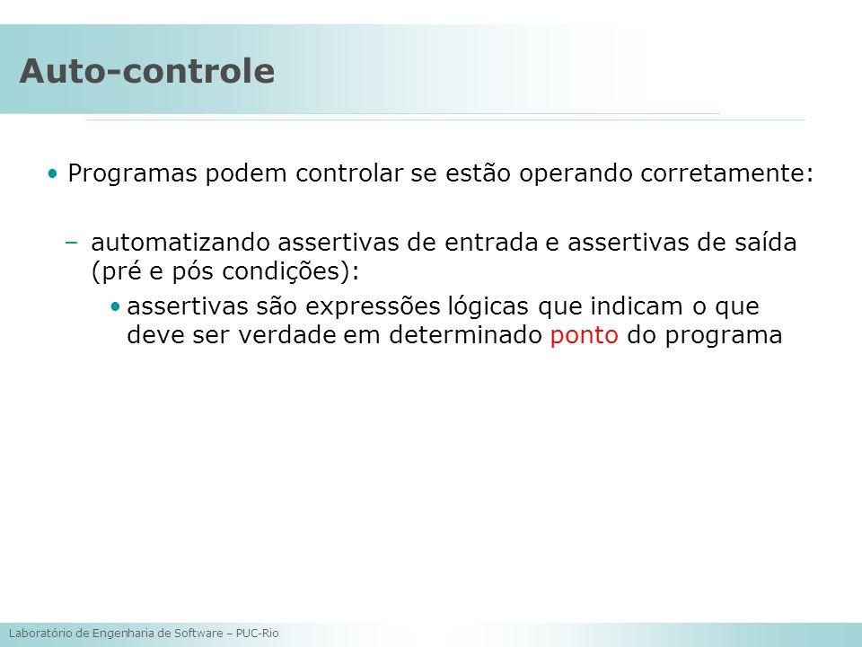 Auto-controle Programas podem controlar se estão operando corretamente: