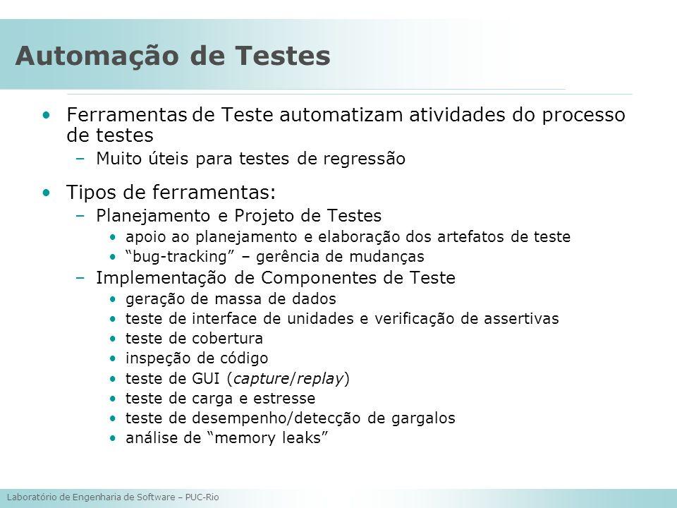 Automação de Testes Ferramentas de Teste automatizam atividades do processo de testes. Muito úteis para testes de regressão.