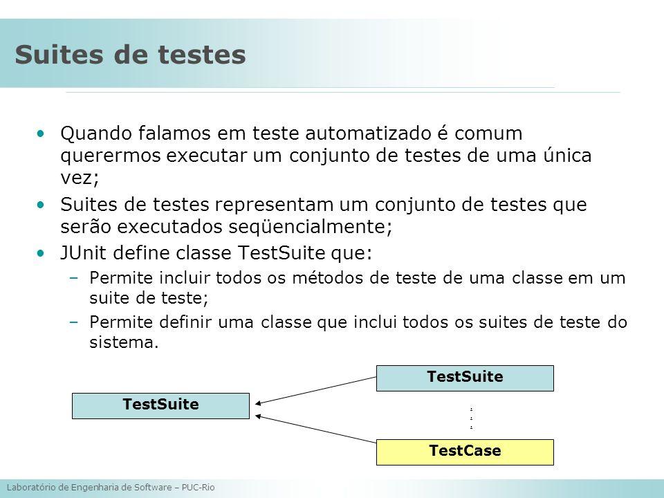 Suites de testes Quando falamos em teste automatizado é comum querermos executar um conjunto de testes de uma única vez;