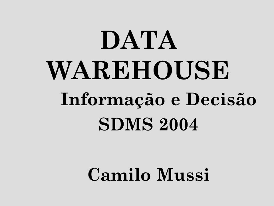 Informação e Decisão SDMS 2004 Camilo Mussi