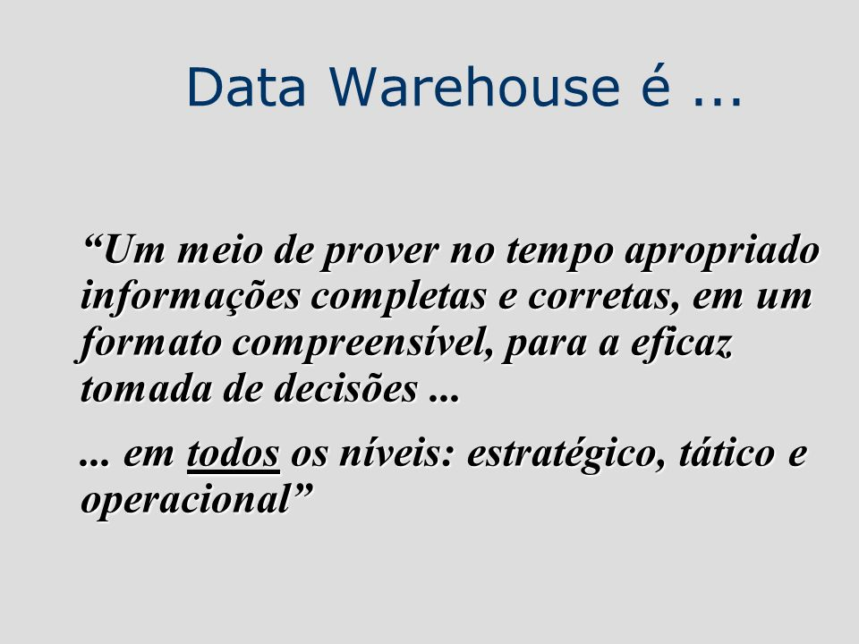 Data Warehouse é ...