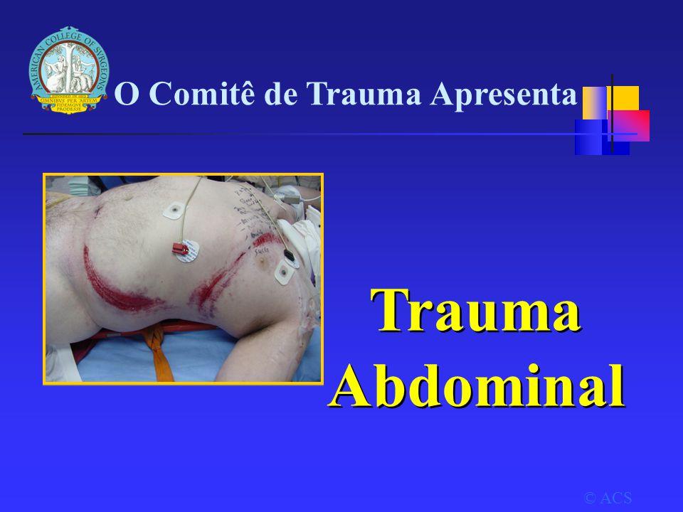 Trauma Abdominal O Comitê de Trauma Apresenta © ACS Title slide