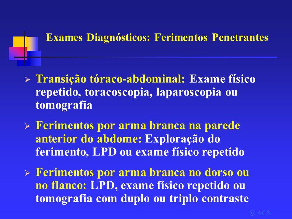 Exames Diagnósticos: Ferimentos Penetrantes