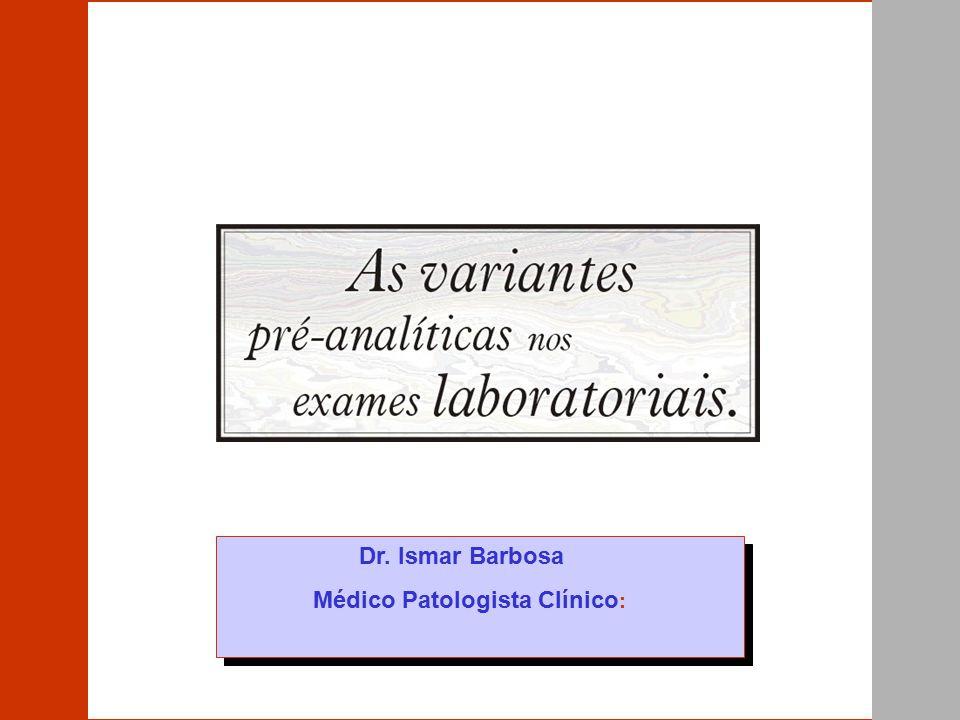 Dr. Ismar Barbosa Médico Patologista Clínico: