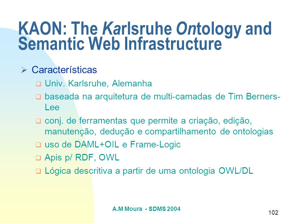 KAON: The Karlsruhe Ontology and Semantic Web Infrastructure