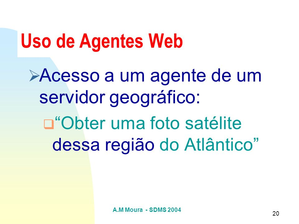 Uso de Agentes Web Acesso a um agente de um servidor geográfico: