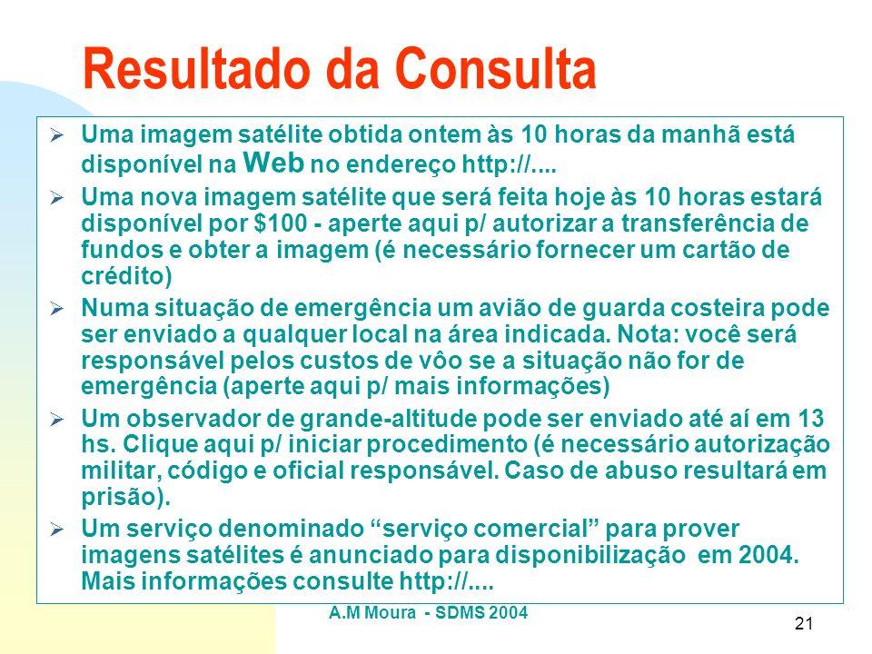 Resultado da Consulta Uma imagem satélite obtida ontem às 10 horas da manhã está disponível na Web no endereço http://....