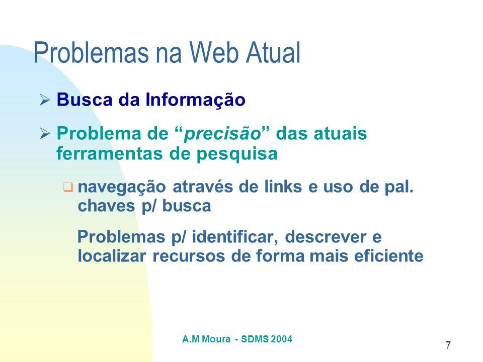 Problemas na Web Atual Busca da Informação