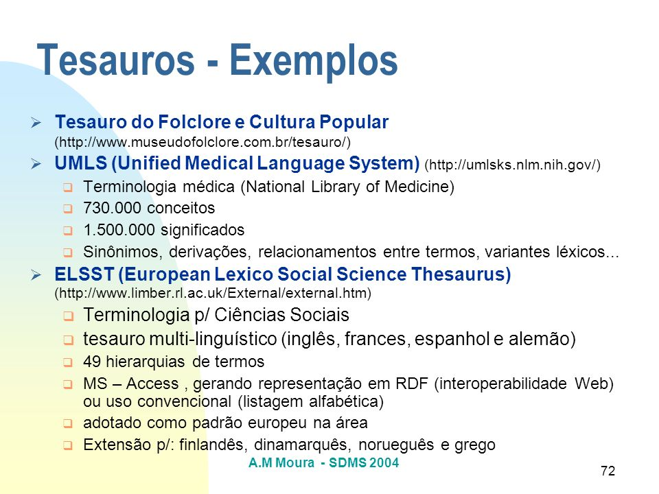 Tesauros - ExemplosTesauro do Folclore e Cultura Popular (http://www.museudofolclore.com.br/tesauro/)