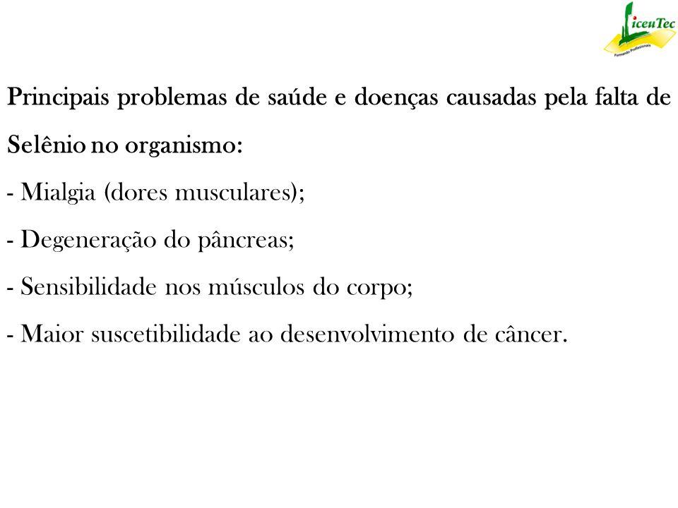 Principais problemas de saúde e doenças causadas pela falta de Selênio no organismo: