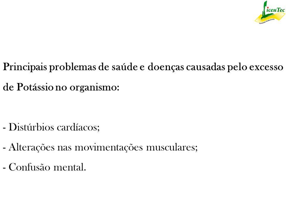 Principais problemas de saúde e doenças causadas pelo excesso de Potássio no organismo: