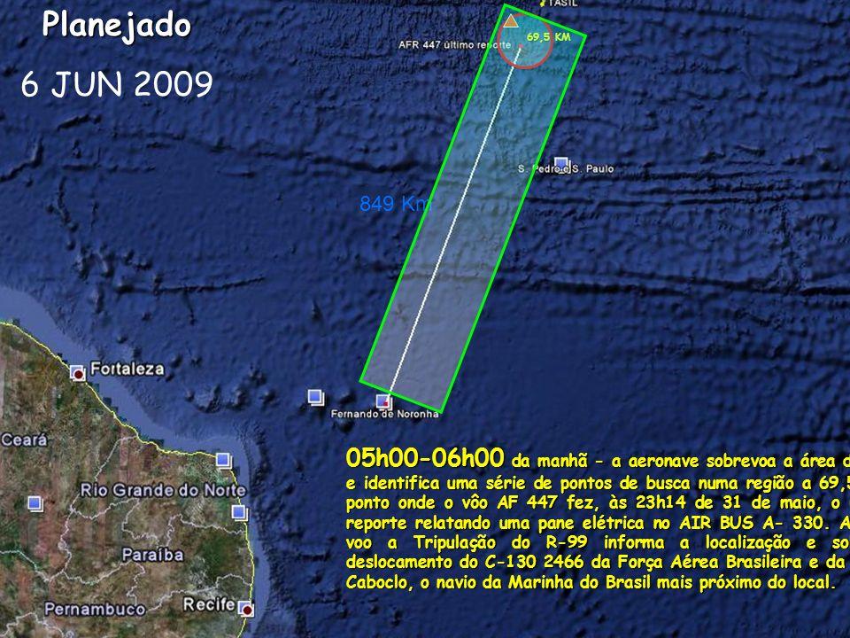 Planejado 6 JUN 2009. 69,5 KM. 849 Km.