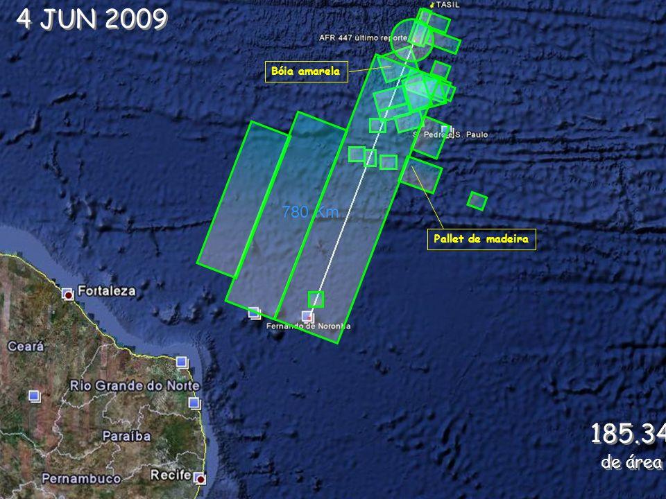 4 JUN 2009 185.349 Km2 de área coberta 780 Km Bóia amarela