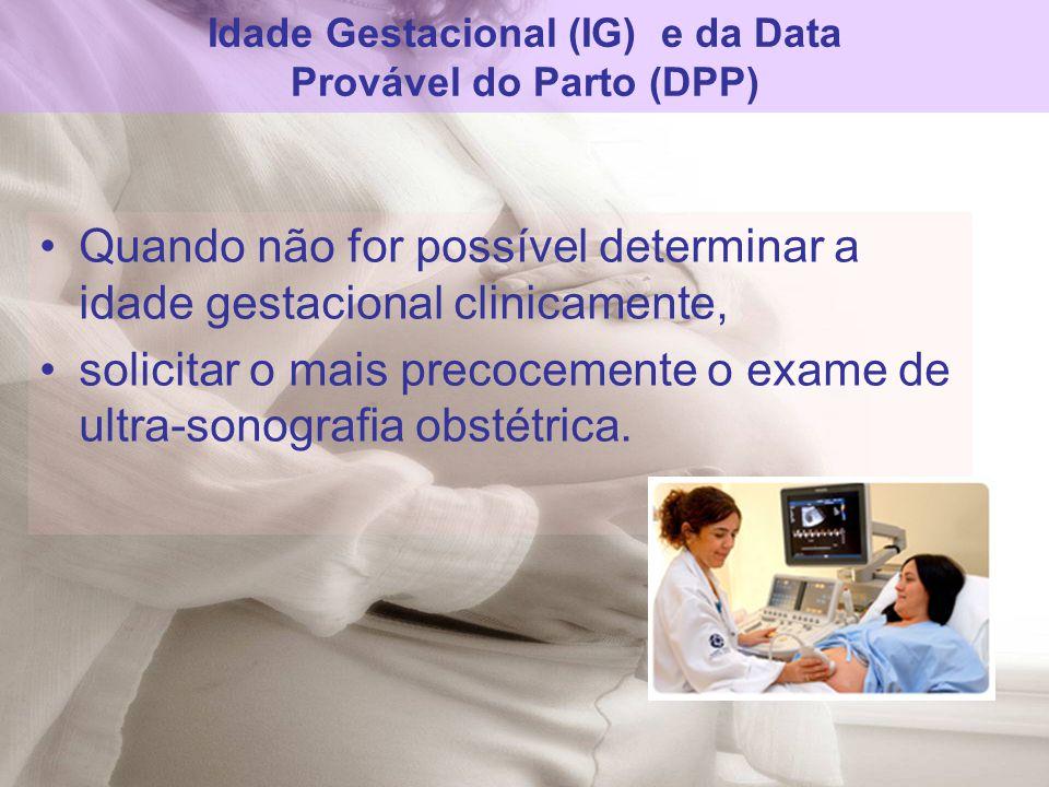 Idade Gestacional (IG) e da Data Provável do Parto (DPP)