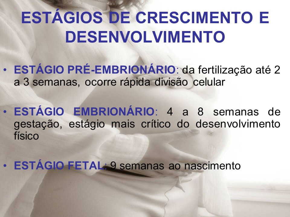 ESTÁGIOS DE CRESCIMENTO E DESENVOLVIMENTO
