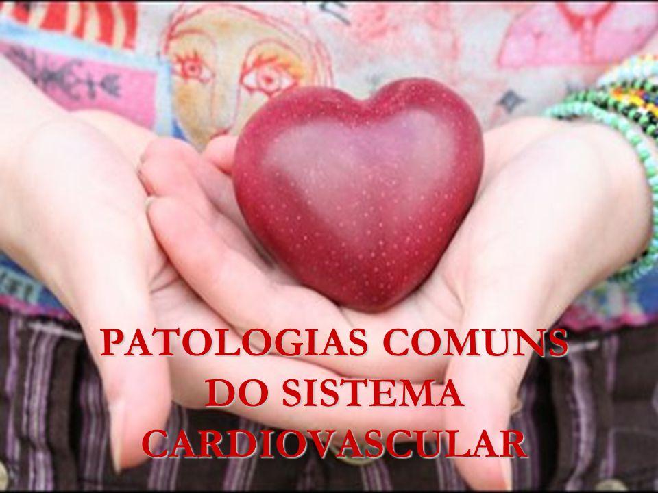 PATOLOGIAS COMUNS DO SISTEMA CARDIOVASCULAR