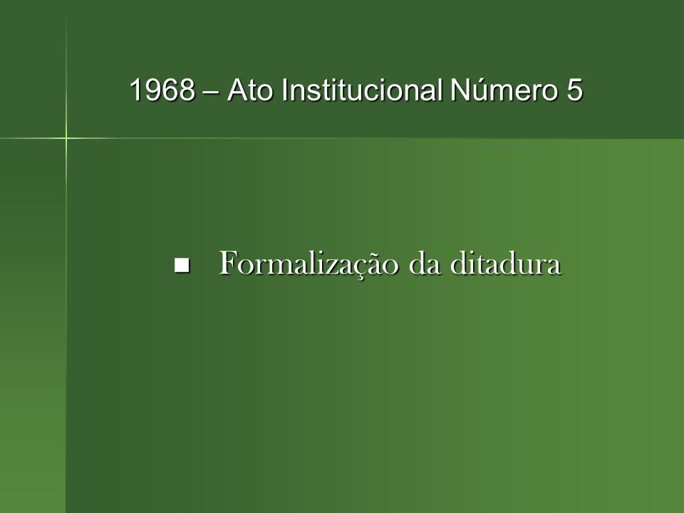 1968 – Ato Institucional Número 5