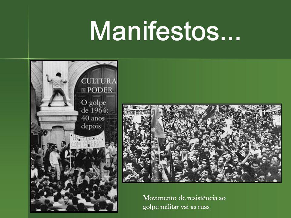 Manifestos... Movimento de resistência ao golpe militar vai as ruas