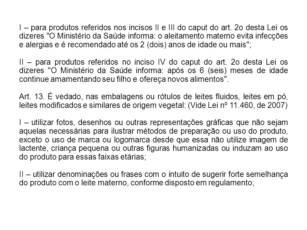 I – para produtos referidos nos incisos II e III do caput do art