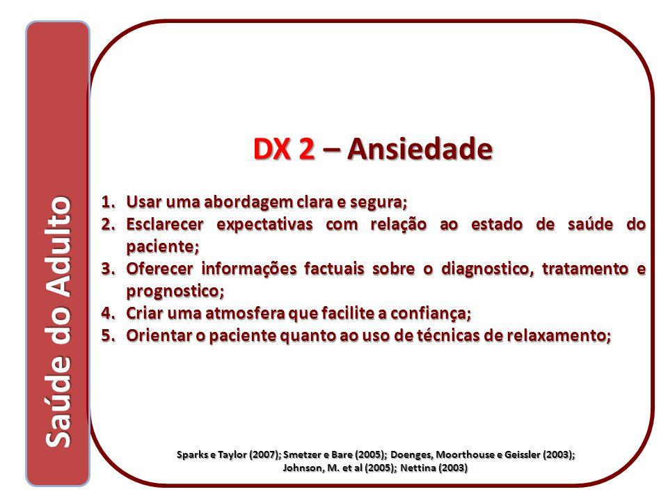 Saúde do Adulto DX 2 – Ansiedade Usar uma abordagem clara e segura;