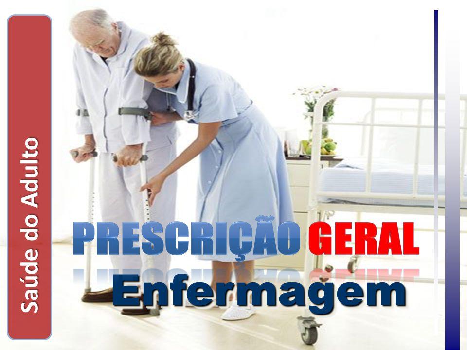 Saúde do Adulto Prescrição geral Enfermagem