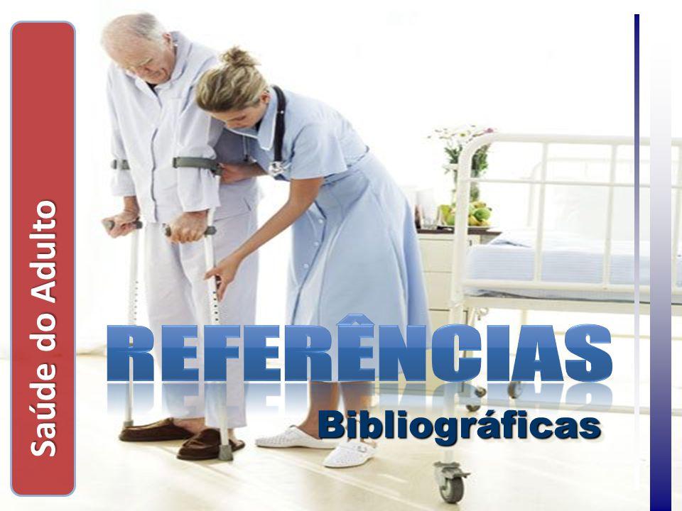 Saúde do Adulto REFERÊNCIAS Bibliográficas